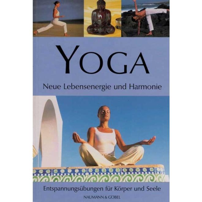 yoga neue lebensenergie und harmonie naumann g bel. Black Bedroom Furniture Sets. Home Design Ideas