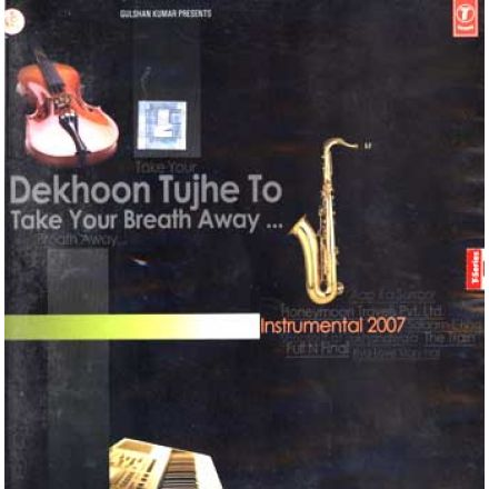 Dekhoon Tujhe To - Take your Breath Away - Instrumental CD