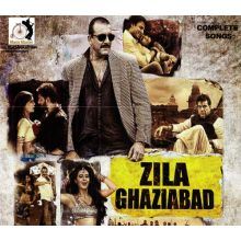 Zila Ghaziabad - Soundtrack (+ Bloody Isshq Bonus Songs)