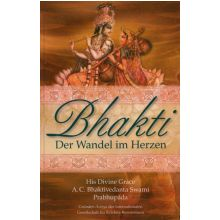 Bhakti. Der Wandel im Herzen (Prabhupada) German Language Hardcover Edition