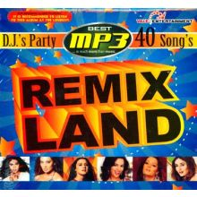 Remix Land - D.J.'s Party 40 Remix Song / MP3