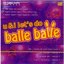 U & I let's do Balle Balle (Remix CD) 11 Songs